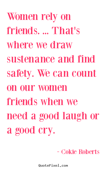Charmant Famous Quotes About Female Friendship : Friendship Quotes By Famous Women  Quotesgram