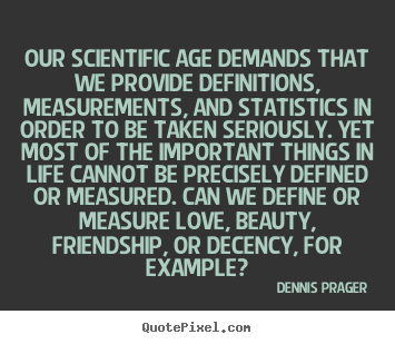 Friendship sayings - Our scientific age demands that we provide..