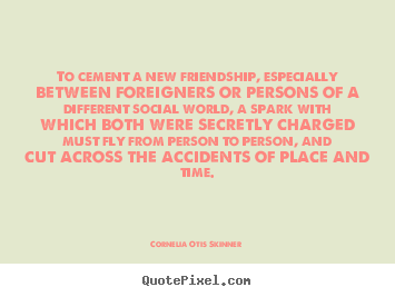 Make custom image quote about friendship - To cement a new friendship, especially between..