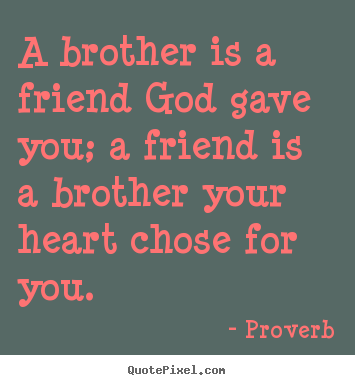brotherly quotes quotesgram