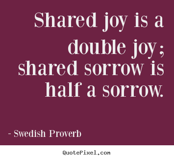 Customize poster quote about friendship - Shared joy is a double joy; shared sorrow is half..