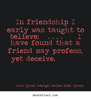 byron more friendship quotes motivational quotes inspirational quotes ...