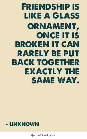 Broken Friendship Quotes And Sayings. QuotesGram