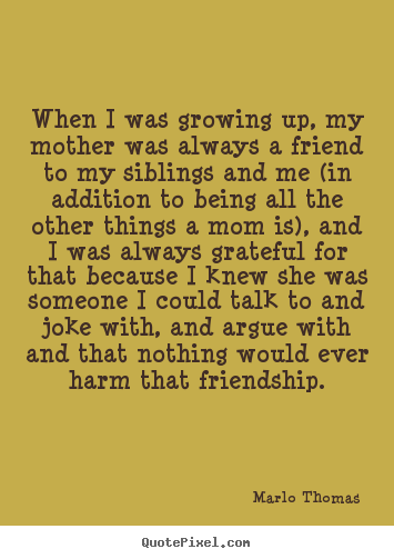 quotes about siblings growing up quotesgram