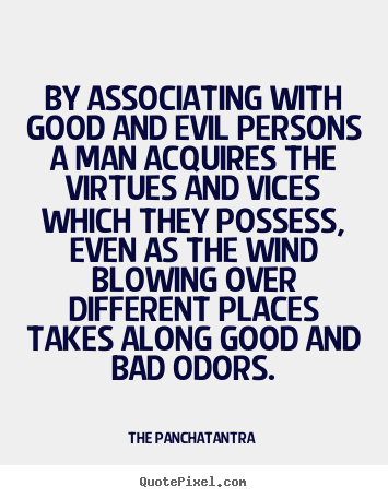 The Panchatantra image quote - By associating with good and evil persons a man.. - Friendship quotes