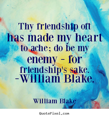 Friendship quotes - Thy friendship oft has made my heart to ache;..