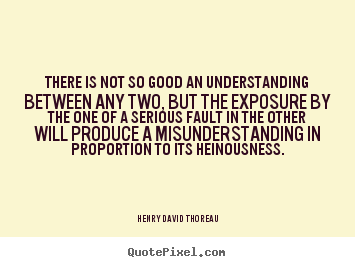 Quote about friendship - There is not so good an understanding between any two, but..