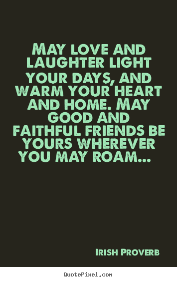friendship quote may love and laughter light your days