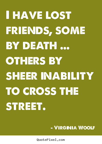 death of a friend quotes and sayings more friendship quotes honey