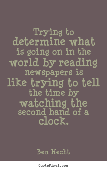 Inspirational quote - Trying to determine what is going on in the..