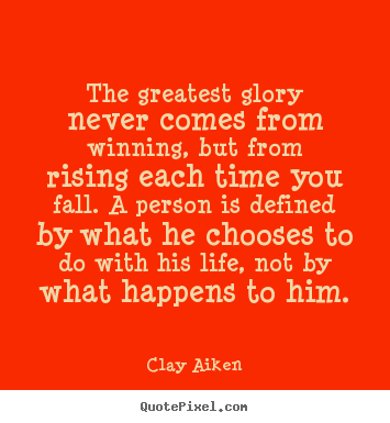 Inspirational quotes - The greatest glory never comes from winning, but..