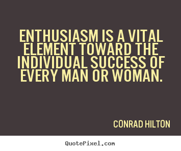 Quote about inspirational - Enthusiasm is a vital element toward the individual success of every..