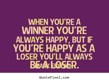Make personalized picture sayings about inspirational - When you're a winner you're always happy,..