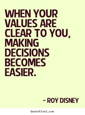 Quotes about inspirational - When your values are clear to you, making..