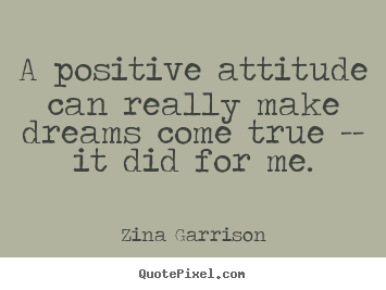 Inspirational quotes - A positive attitude can really make dreams..