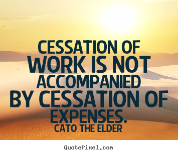 Make poster quotes about inspirational - Cessation of work is not accompanied by cessation of..