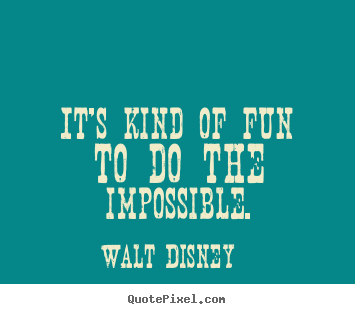 Design picture quote about inspirational - It's kind of fun to do the ...