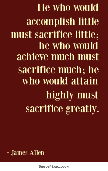 """Inspirational Quotes:""""Sacrifice is a part of life. It's ...  Inspirational Quotes About Sacrifice"""