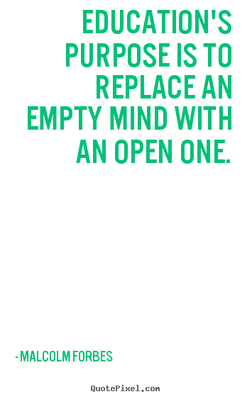 Quotes about inspirational - Education's purpose is to replace an empty mind with..