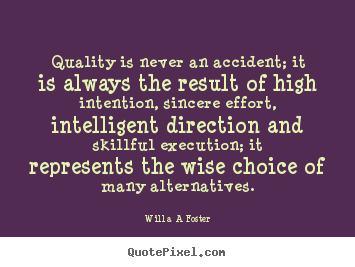 willa a foster poster quote quality is never an accident