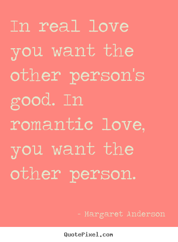 Quotes about inspirational - In real love you want the other person's good...