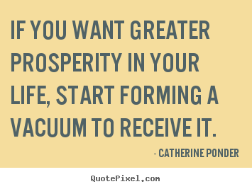 Catherine Ponder picture quotes - If you want greater prosperity in your life,.. - Inspirational quotes