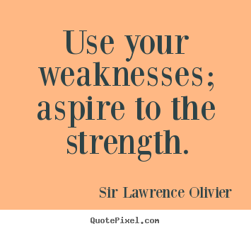 weakness and strength