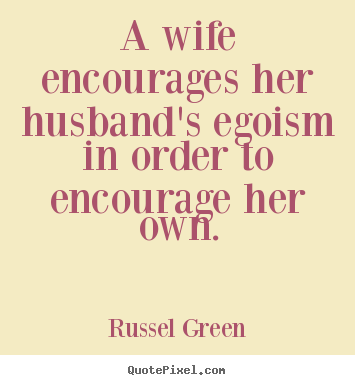 inspirational quote a wife encourages her husband 39 s