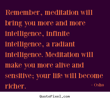 Inspirational quotes - Remember, meditation will bring you more and..