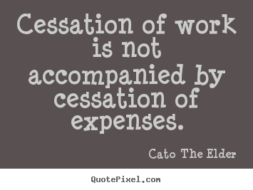 Inspirational quote - Cessation of work is not accompanied by cessation..