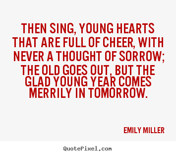 Quotes about inspirational - Then sing, young hearts that are full of..