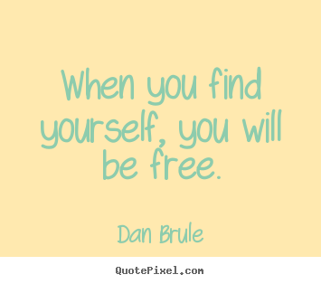Customize picture quote about inspirational - When you find yourself, you will be free.