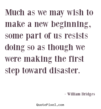 Design picture quotes about inspirational - Much as we may wish to make a new beginning, some..