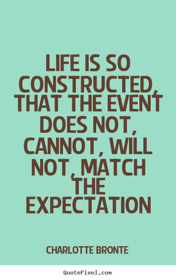 Quotes about life - Life is so constructed, that the event does..