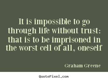 Quotes about life - It is impossible to go through life without..