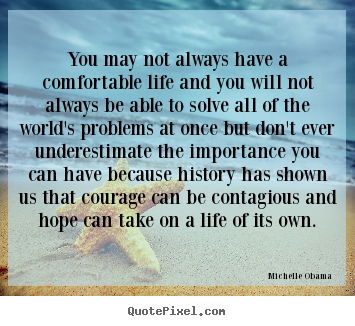 life quotes you may not always have a comfortable life