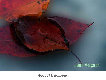 Jane Wagner photo quotes - [o]ur lives are like soap operas. we can go for months.. - Life quote