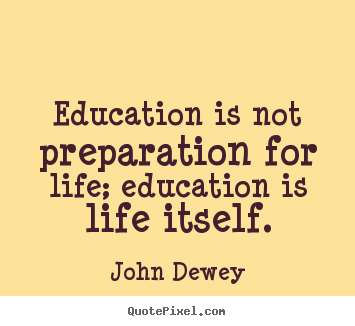 Education And Life Quotes Delectable Quotes About Life  Education Is Not Preparation For Life