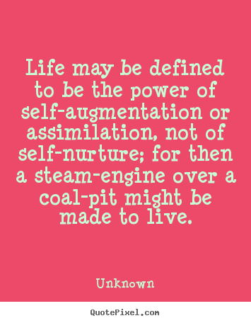How to make picture quotes about life - Life may be defined to be the power of self-augmentation..
