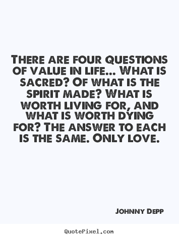Life quotes - There are four questions of value in life... what is sacred? of..