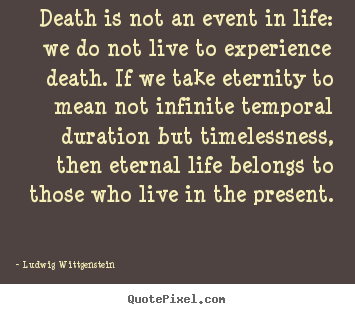 Create your own picture quotes about life - Death is not an event in life: we do not live to experience death...