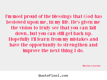 Martin Lawrence picture quotes - I'm most proud of the blessings that god has.. - Life quote