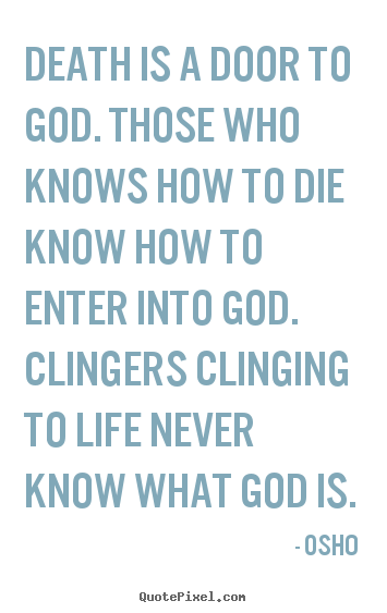 Design photo quotes about life - Death is a door to god. those who knows..