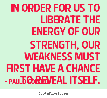Life quote - In order for us to liberate the energy of our..
