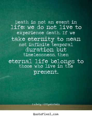 Diy picture quotes about life - Death is not an event in life: we do not..