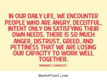 Quotes about life - In our daily life, we encounter people who..