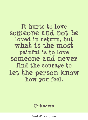 it hurts to love
