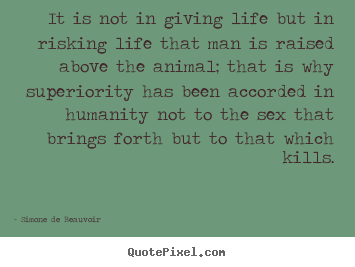 Create graphic image quotes about life - It is not in giving life but in risking life that man..