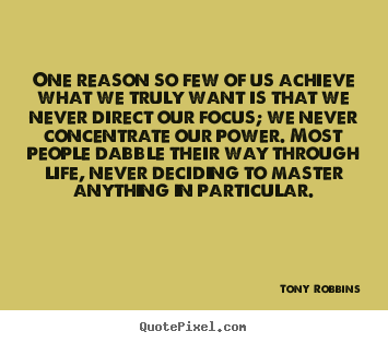 Life quotes - One reason so few of us achieve what we truly want is that we never..