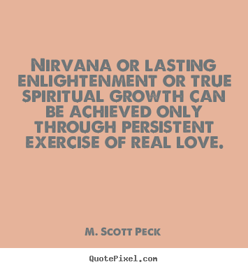 Customize picture quotes about love - Nirvana or lasting enlightenment or true spiritual..